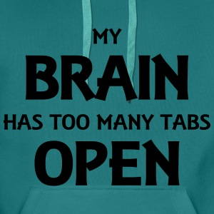 My brain has too many tabs open Tee shirts - Sweat-shirt à capuche Premium pour hommes
