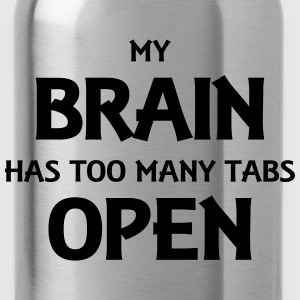 My brain has too many tabs open T-shirts - Vattenflaska