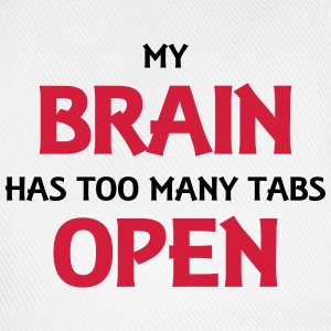 My brain has too many tabs open T-shirts - Basebollkeps