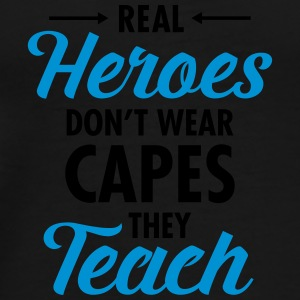 Real Heroes Don\'t Wear Capes - They Teach Tazze & Accessori - Maglietta Premium da uomo