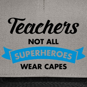 Teacher - Not All Superheroes Wear Capes Camisetas - Gorra Snapback