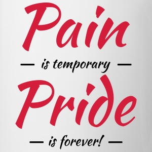 Pain is temporary, pride is forever T-Shirts - Mug