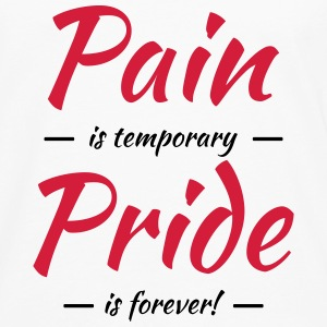 Pain is temporary, pride is forever T-Shirts - Men's Premium Longsleeve Shirt
