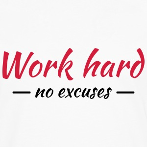 Work hard - no excuses Camisetas - Camiseta de manga larga premium hombre
