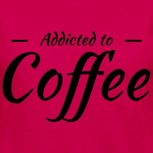 Addicted to coffee T-Shirts - Women's Premium Longsleeve Shirt