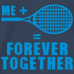 racket tennis forever together quote Tops - Men's Premium T-Shirt