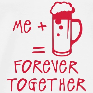 beer forever together quote Alcohol humor Tops - Men's Premium T-Shirt
