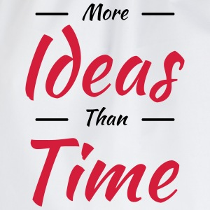 More ideas than time T-shirts - Sportstaske