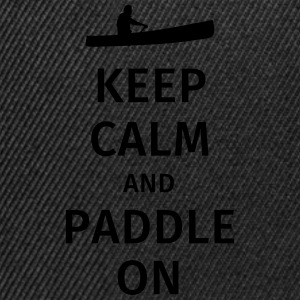 Keep Calm and Paddle on Magliette - Snapback Cap