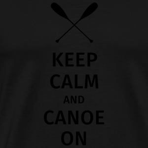 Keep Calm and Canoe on Bouteilles et Tasses - T-shirt Premium Homme