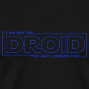 I am not the droid you are looking for 1 - Men's Premium T-Shirt