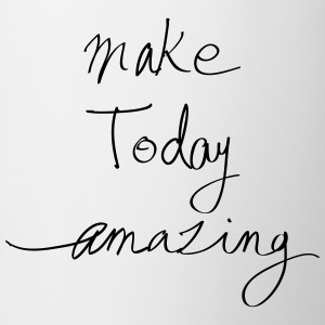 Make today - Tasse