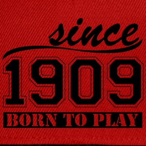 since 1909 Born To  Pullover & Hoodies - Snapback Cap