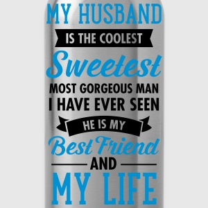 My Husband Is The Sweetest... T-Shirts - Trinkflasche