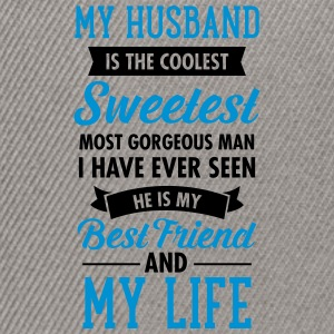 My Husband Is The Sweetest... T-Shirts - Snapback Cap