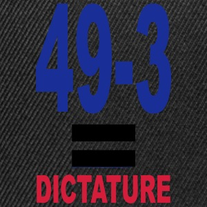 49-3 = dictature Tee shirts - Casquette snapback