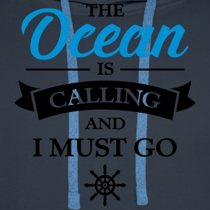 The Ocean Is Calling And I Must Go T-shirts - Premiumluvtröja herr