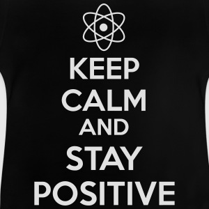 Keep Calm Positive T-Shirts - Baby T-Shirt