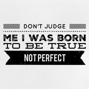 don't judge me Shirts - Baby T-Shirt