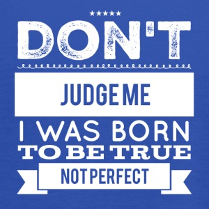 I was born to be true Tee shirts - Débardeur Femme marque Bella