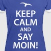 keep calm and say moin Norddeutsch Hamburg Möwe T-Shirts - Frauen Kontrast-T-Shirt
