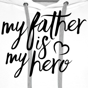 My father is my hero Tops - Men's Premium Hoodie