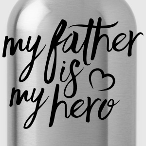 My father is my hero T-Shirts - Trinkflasche