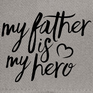 My father is my hero T-Shirts - Snapback Cap