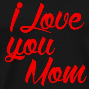 I love you Mom Peluches - T-shirt Premium Homme