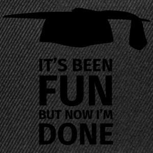 It's been fun but now I'm Done Camisetas - Gorra Snapback