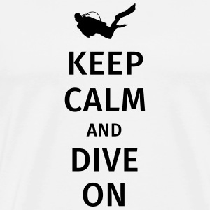 keep calm and dive on Mugs & Drinkware - Men's Premium T-Shirt