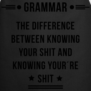 grammar the difference between knowing shit T-Shirts - Kochschürze