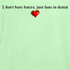 No haters, just fans - Women's Tank Top by Bella