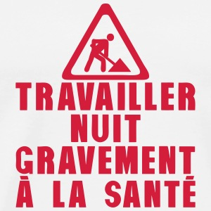 travailler nuit gravement sante citation Tabliers - T-shirt Premium Homme