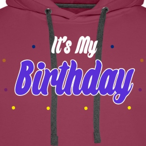 it's my birthday - Männer Premium Hoodie