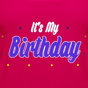it's my birthday - Frauen Premium Tank Top