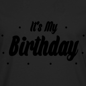 it's my birthday - Männer Premium Langarmshirt
