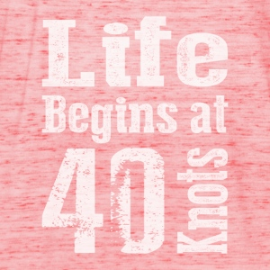Life Begins at 40 Knots  - Women's Tank Top by Bella