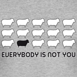 everybody is not you Felpe - Maglietta aderente da uomo