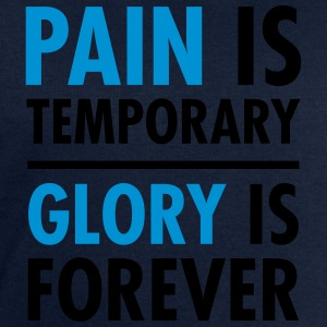 Pain Is Temporary - Glory Is Forever T-shirts - Herresweatshirt fra Stanley og Stella