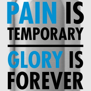 Pain Is Temporary - Glory Is Forever T-skjorter - Drikkeflaske