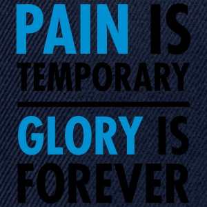 Pain Is Temporary - Glory Is Forever T-skjorter - Snapback-caps