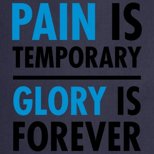 Pain Is Temporary - Glory Is Forever T-shirts - Förkläde