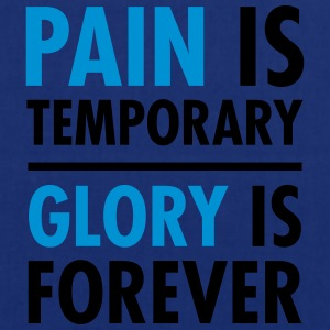 Pain Is Temporary - Glory Is Forever T-shirts - Tygväska