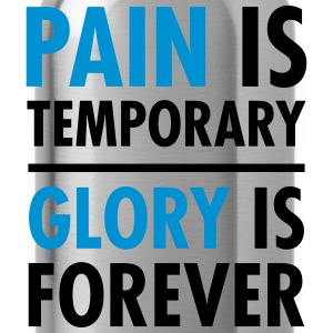 Pain Is Temporary - Glory Is Forever T-shirts - Vattenflaska