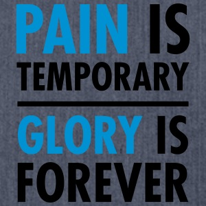 Pain Is Temporary - Glory Is Forever T-Shirts - Shoulder Bag made from recycled material