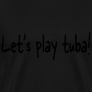 Let's play tuba Sweaters - Mannen Premium T-shirt