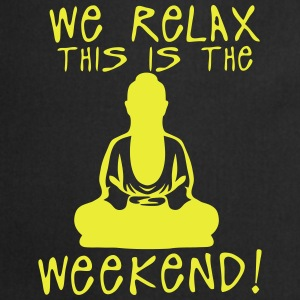 we relax this is the weekend zen buddha Manches longues - Tablier de cuisine