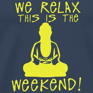 we relax this is the weekend zen buddha Manches longues - T-shirt Premium Homme
