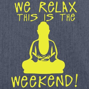 we relax this is the weekend zen buddha Manches longues - Sac bandoulière 100 % recyclé